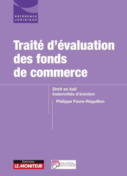 Philippe FAVRE-REGUILLON, expert CNEJI est l'auteur du Traité d'évaluation des fonds de commerce, droit au bail et indemnités d'éviction (Le Moniteur, février 2021, 820p.)